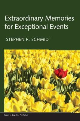 Extraordinary Memories for Exceptional Events - Essays in Cognitive Psychology (Hardback)