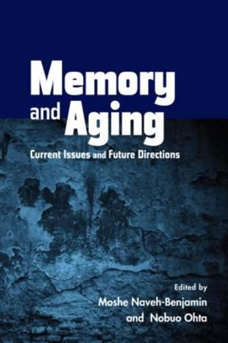 Memory and Aging: Current Issues and Future Directions (Hardback)