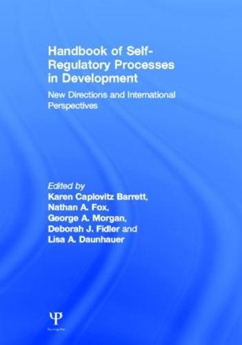 Handbook of Self-Regulatory Processes in Development: New Directions and International Perspectives (Hardback)