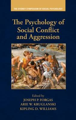 The Psychology of Social Conflict and Aggression - Sydney Symposium of Social Psychology (Hardback)