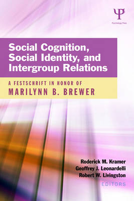 Social Cognition, Social Identity, and Intergroup Relations: A Festschrift in Honor of Marilynn B. Brewer - Psychology Press Festschrift Series (Hardback)