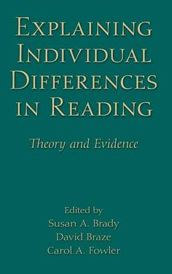 Explaining Individual Differences in Reading: Theory and Evidence - New Directions in Communication Disorders Research (Hardback)
