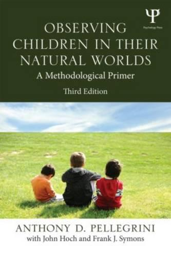 Observing Children in Their Natural Worlds: A Methodological Primer, Third Edition (Paperback)