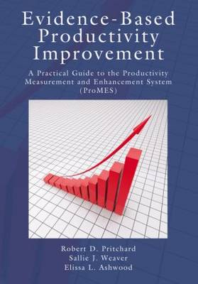 Evidence-Based Productivity Improvement: A Practical Guide to the Productivity Measurement and Enhancement System (ProMES) - Applied Psychology Series (Paperback)