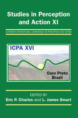 Studies in Perception and Action XI: Sixteenth International Conference on Perception and Action - Studies in Perception and Action (Paperback)