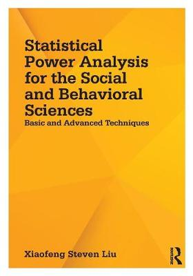Statistical Power Analysis for the Social and Behavioral Sciences: Basic and Advanced Techniques (Paperback)