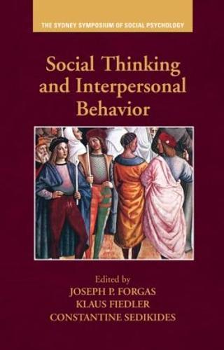 Social Thinking and Interpersonal Behavior - Sydney Symposium of Social Psychology (Hardback)