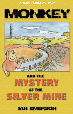 Monkey and the Mystery of the Silver Mine: A Dark Monkey Tale (Paperback)