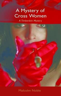 A Mystery of Cross Women - Timberdick Mysteries No. 5 (Paperback)