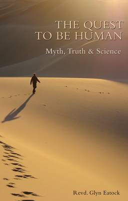 The Quest to be Human: Myth, Truth and Science (Paperback)
