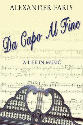 Da Capo Al Fine: A Life in Music (Hardback)