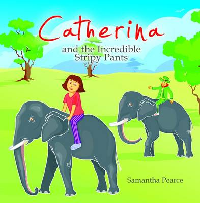 Catherina and the Incredible Stripy Pants (Paperback)