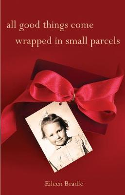 All Good Things Come Wrapped in Small Parcels (Paperback)