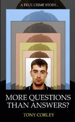 More Questions Than Answers?: A True Crime Story-- (Paperback)