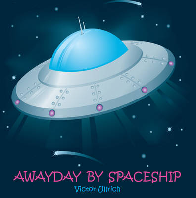 Awayday By Spaceship (Paperback)
