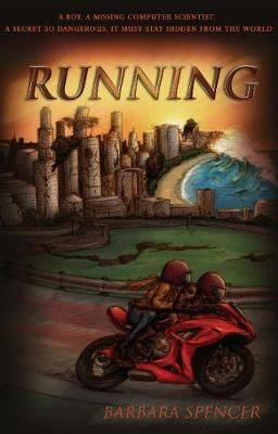 Running: A boy. A missing computer scientist. A secret so dangerous, it must stay hidden from the world. (Paperback)