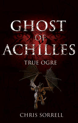 Ghost of Achilles - True Ogre (Paperback)