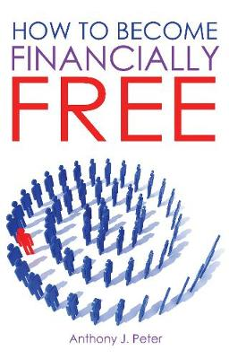 How To Become Financially Free (Paperback)