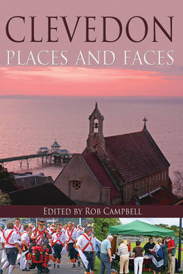 Clevedon: Places and Faces (Hardback)