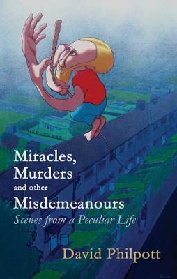 Miracles, Murders & Other Misdemeanours: Scenes from a Peculiar Life (Paperback)