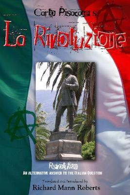 Carlo Pisacane's La Rivoluzione: Revolution: An Alternative Answer to the Italian Question (Paperback)