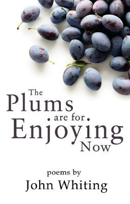 The Plums are for Enjoying Now (Paperback)