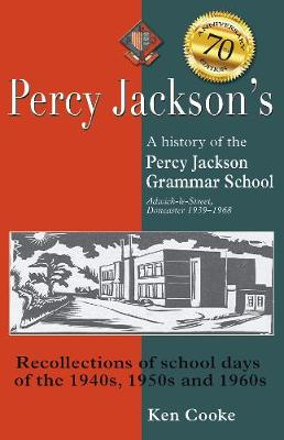 Percy Jackson's: History of the Percy Jackson Grammar School 1939-1968 (Hardback)