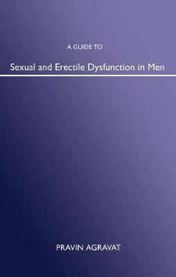 A Guide to Sexual and Erectile Dysfunction in Men (Paperback)