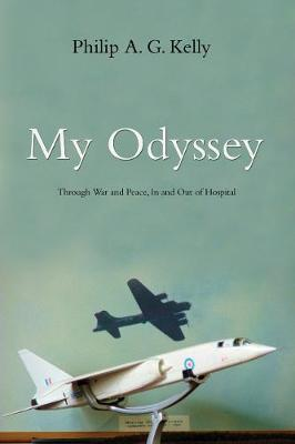My Odyssey: Through War and Peace, In and Out of Hospital (Hardback)