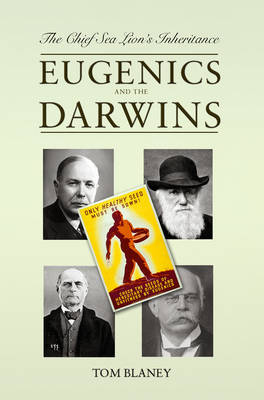 The Chief Sea Lion's Inheritance: Eugenics and the Darwins (Paperback)