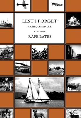 Lest I Forget: A Chequered Life (Hardback)