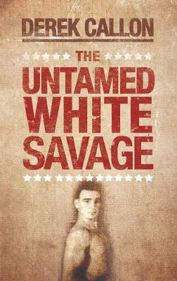 The Untamed White Savage (Paperback)