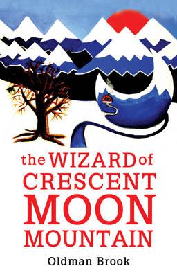 The Wizard of Crescent Moon Mountain: Elven Resurrection (Hardback)
