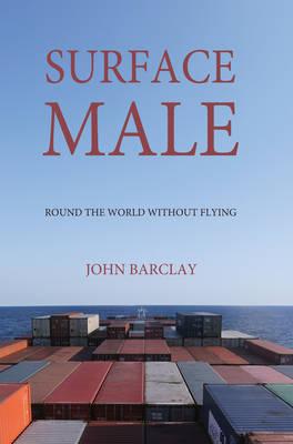 Surface Male: Round the World without Flying (Hardback)