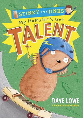 My Hamster's Got Talent - Stinky and Jinks (Paperback)
