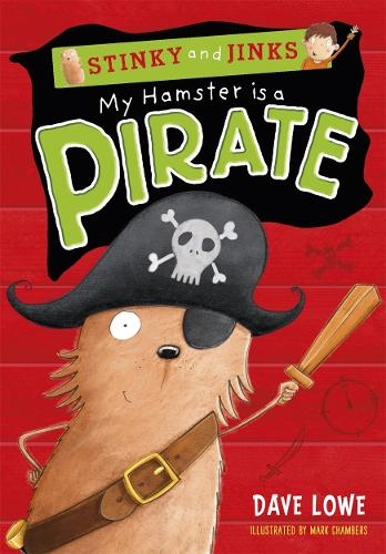 My Hamster is a Pirate - Stinky and Jinks (Paperback)