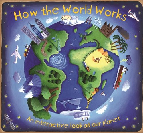How the World Works - How The (Hardback)