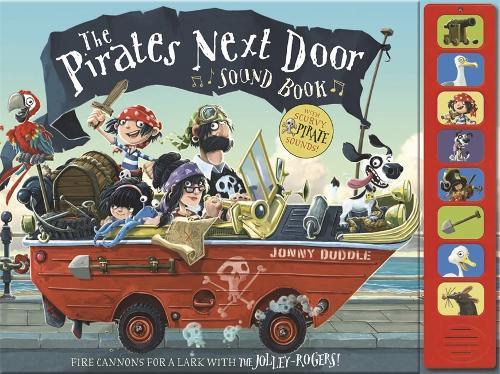 The Pirates Next Door - Sound Book - Jonny Duddle (Hardback)