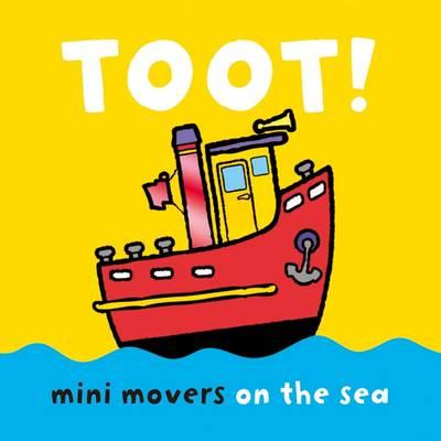 Mini Movers - Toot! (Board book)