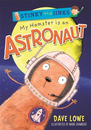 My Hamster is an Astronaut - Stinky and Jinks (Paperback)