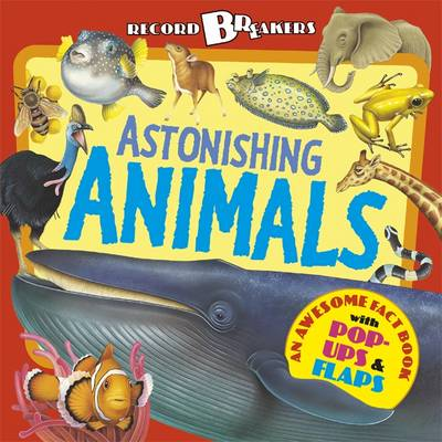 Record Breakers: Astonishing Animals (Hardback)