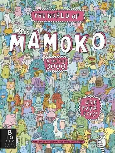 The World of Mamoko in the year 3000 (Hardback)