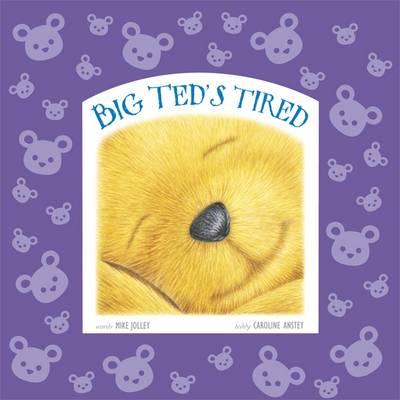 Big Ted's Tired (Hardback)