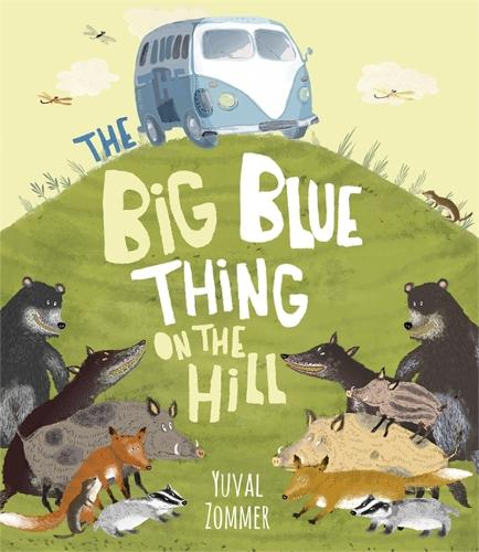 The Big Blue Thing on the Hill (Hardback)