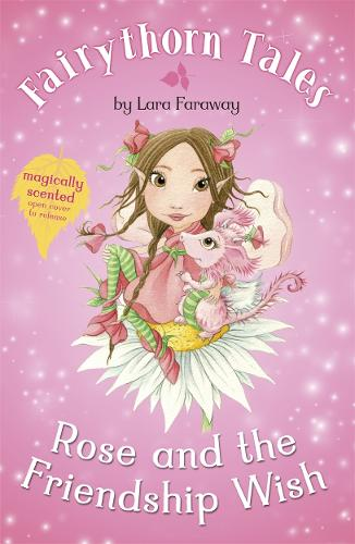 Rose and the Friendship Wish - Fairythorn Tales (Paperback)