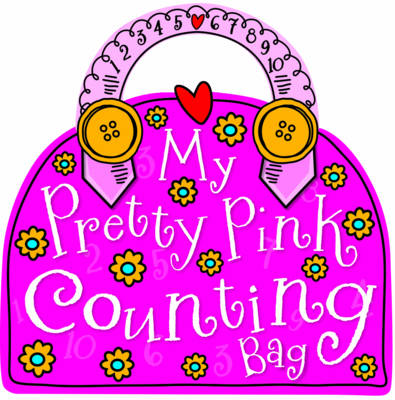 My Pretty Pink Counting Bag - My Pretty Pink Bags (Paperback)