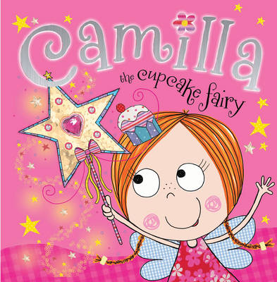 Camilla the Cupcake Fairy - Fairy Picture Books (Paperback)
