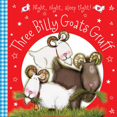 Three Billy Goats Gruff - Night Night Sleep Tight (Board book)