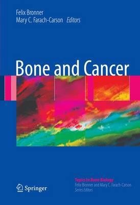Bone and Cancer - Topics in Bone Biology 5 (Hardback)