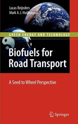 Biofuels for Road Transport: A Seed to Wheel Perspective - Green Energy and Technology (Hardback)